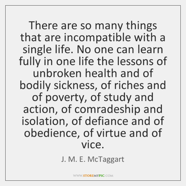 There are so many things that are incompatible with a single life. ...