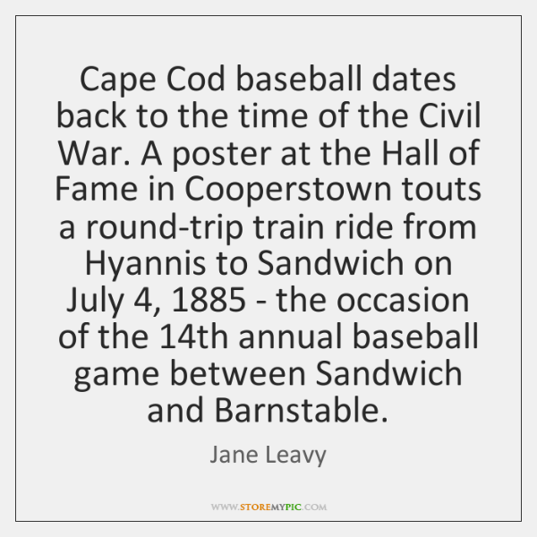 Cape Cod baseball dates back to the time of the Civil War. ...