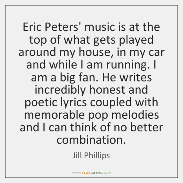 Eric Peters' music is at the top of what gets played around ...