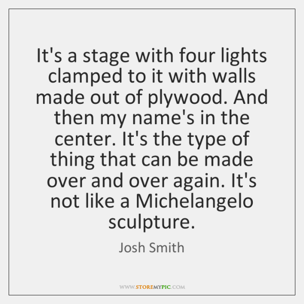 It's a stage with four lights clamped to it with walls made ...