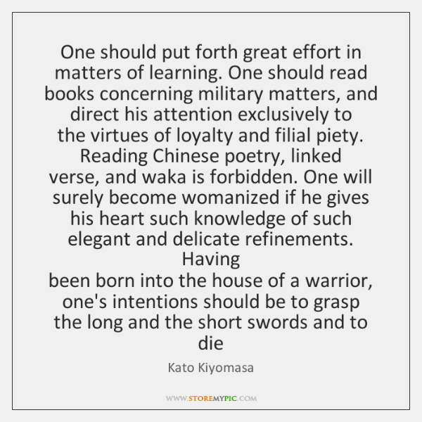 One should put forth great effort in matters of learning. One should ...