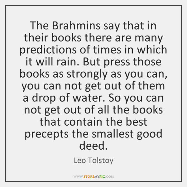The Brahmins say that in their books there are many predictions of ...