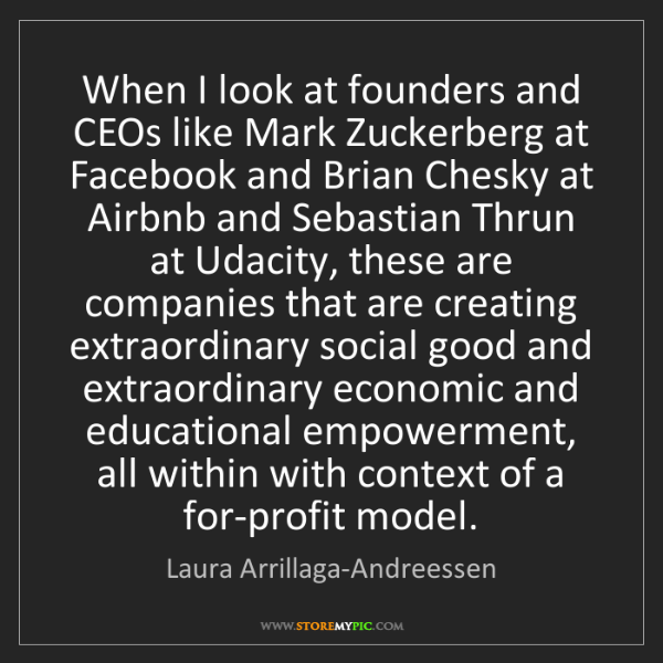 Laura Arrillaga-Andreessen: When I look at founders and CEOs like Mark Zuckerberg...