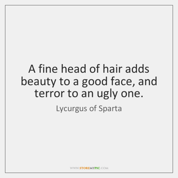 A fine head of hair adds beauty to a good face, and ...