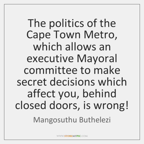 The politics of the Cape Town Metro, which allows an executive Mayoral ...