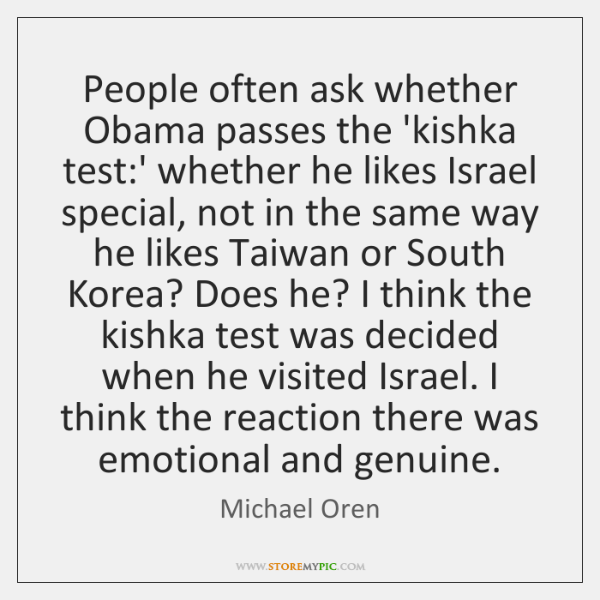 People often ask whether Obama passes the 'kishka test:' whether he ...