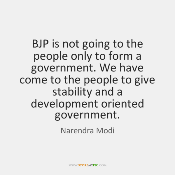 BJP is not going to the people only to form a government. ...
