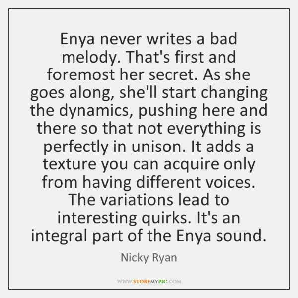 Enya never writes a bad melody. That's first and foremost her secret. ...