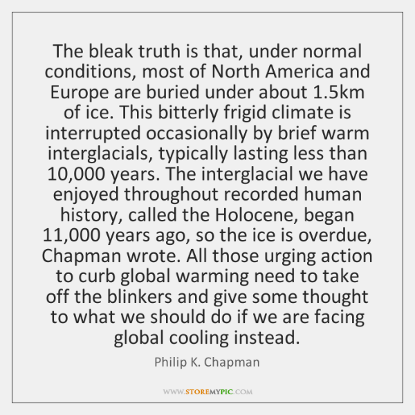 The bleak truth is that, under normal conditions, most of North America ...