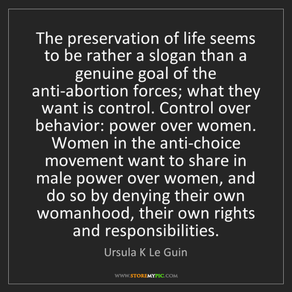 Ursula K Le Guin: The preservation of life seems to be rather a slogan...