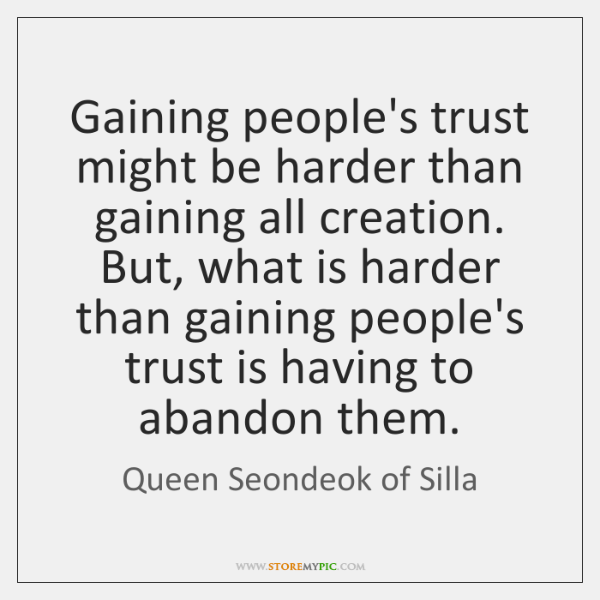 Gaining people's trust might be harder than gaining all creation. But, what ...