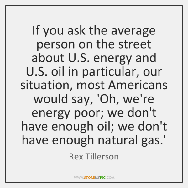 If you ask the average person on the street about U.S. ...