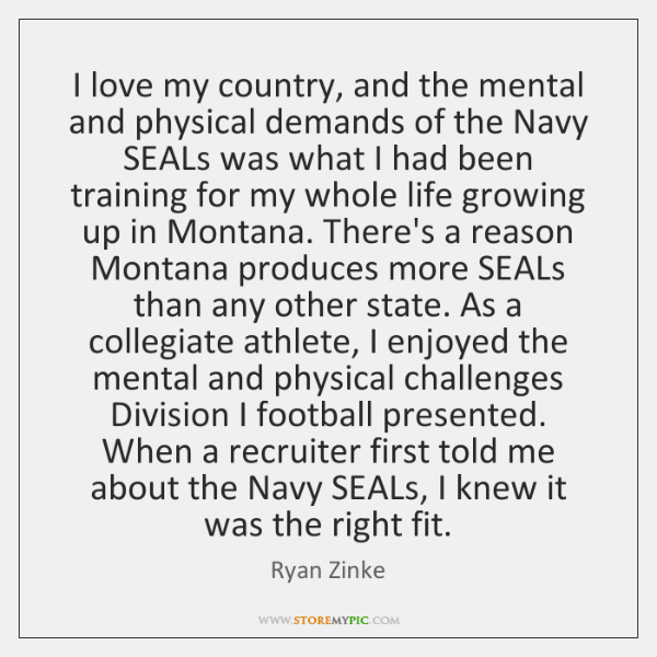 I love my country, and the mental and physical demands of the ...