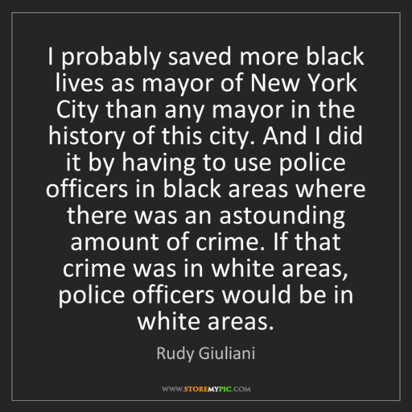 Rudy Giuliani: I probably saved more black lives as mayor of New York...