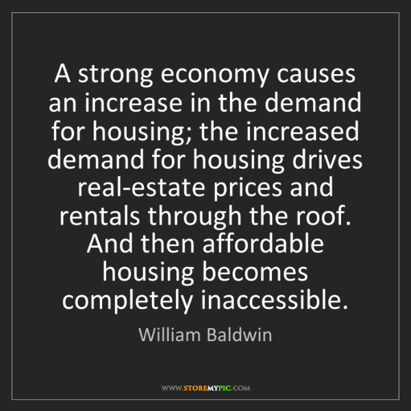 William Baldwin: A strong economy causes an increase in the demand for...