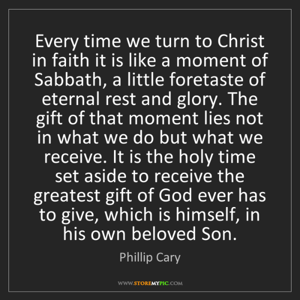 Phillip Cary: Every time we turn to Christ in faith it is like a moment...