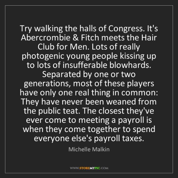 Michelle Malkin: Try walking the halls of Congress. It's Abercrombie &...