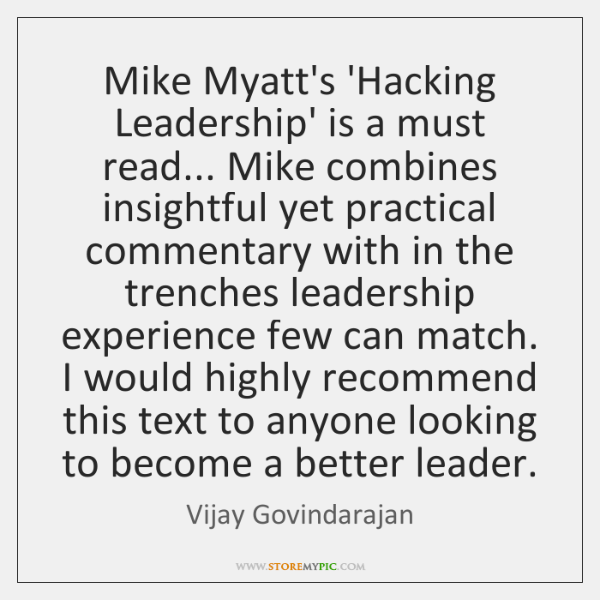 Mike Myatt's 'Hacking Leadership' is a must read... Mike combines insightful yet ...