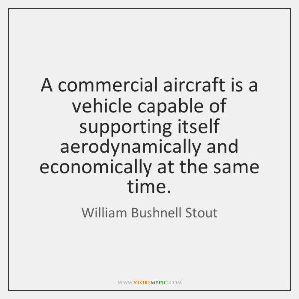 A commercial aircraft is a vehicle capable of supporting itself aerodynamically and ...