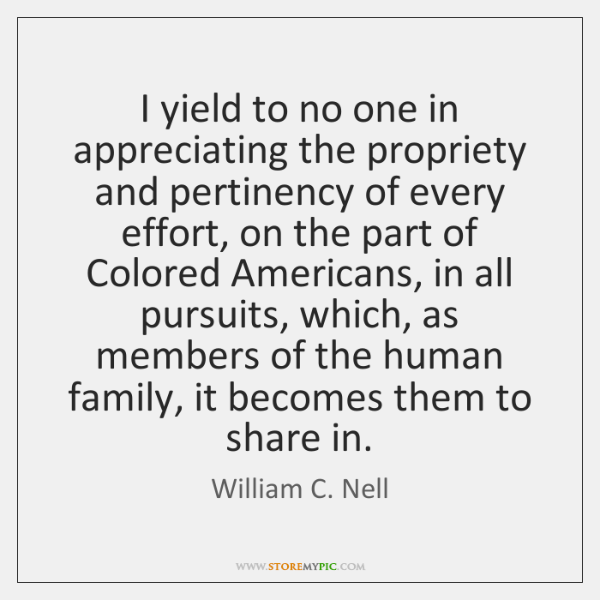 I yield to no one in appreciating the propriety and pertinency of ...