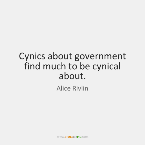 Cynics about government find much to be cynical about.