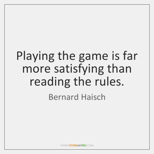 Playing the game is far more satisfying than reading the rules.