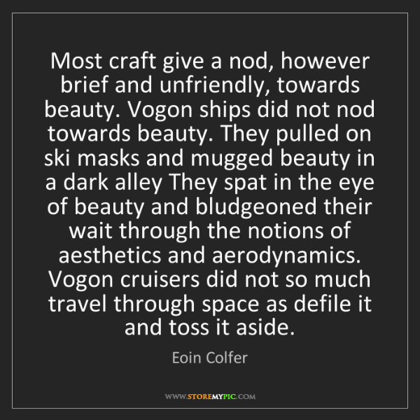 Eoin Colfer: Most craft give a nod, however brief and unfriendly,...