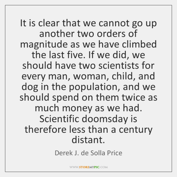 It is clear that we cannot go up another two orders of ...