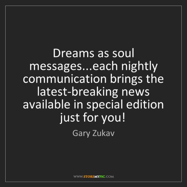 Gary Zukav: Dreams as soul messages...each nightly communication...