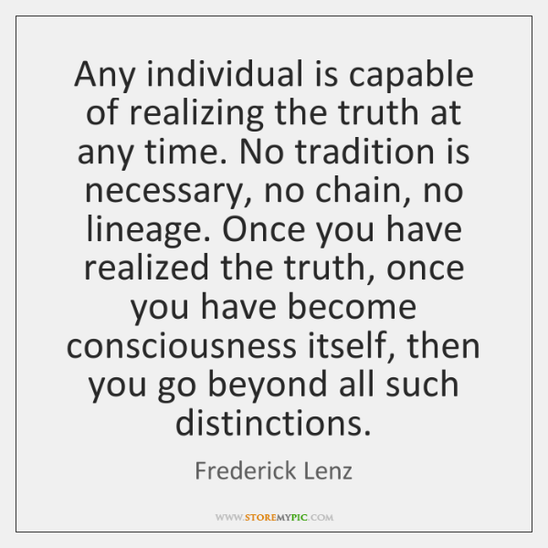 Any Individual Is Capable Of Realizing The Truth At Any Time No