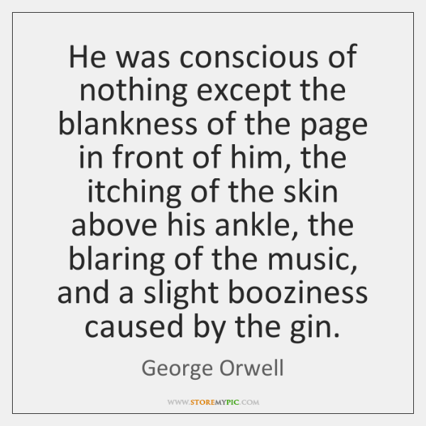 He was conscious of nothing except the blankness of the page in ...