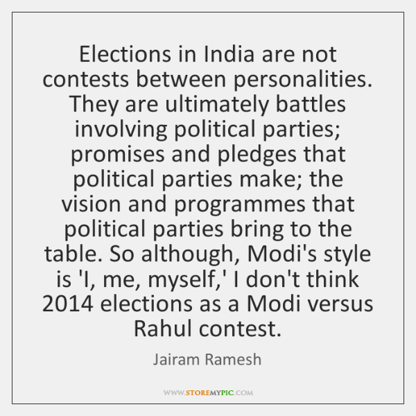 Elections in India are not contests between personalities. They are ultimately battles ...