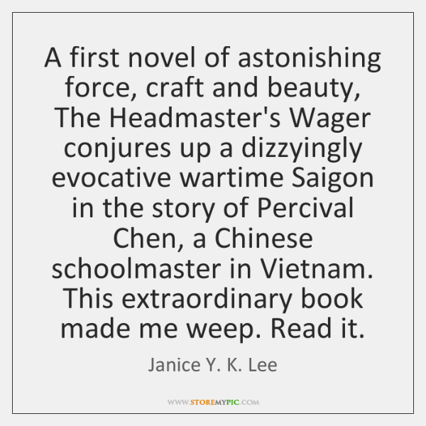A first novel of astonishing force, craft and beauty, The Headmaster's Wager ...