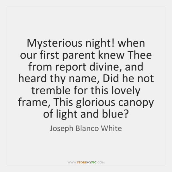 Mysterious night! when our first parent knew Thee from report divine, and ...