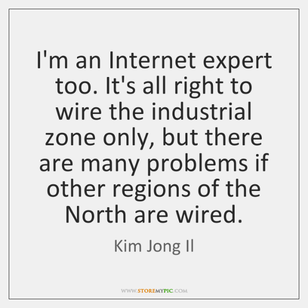 I'm an Internet expert too. It's all right to wire the industrial ...