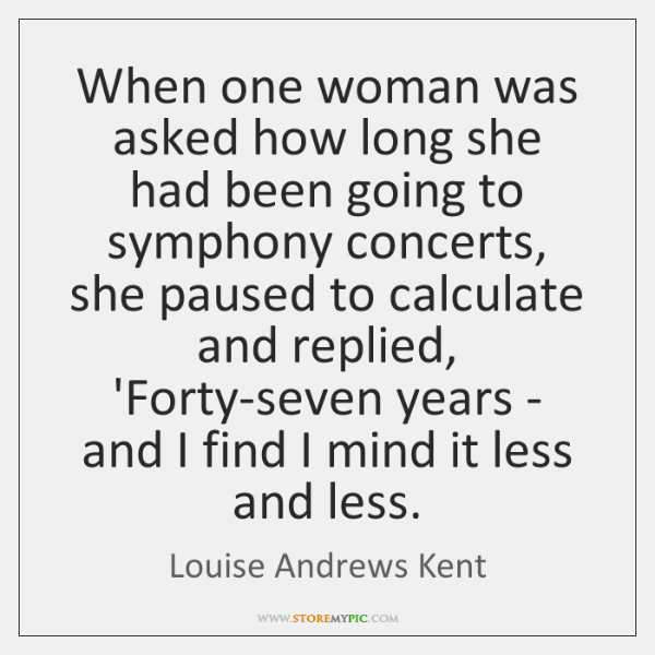 When one woman was asked how long she had been going to ...