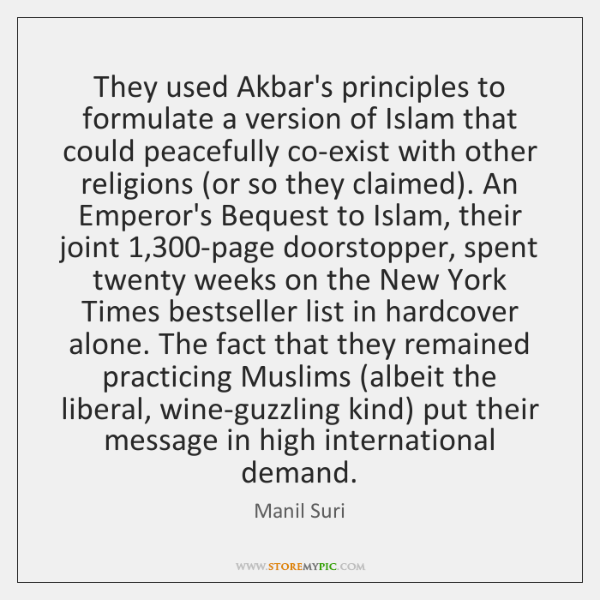 They used Akbar's principles to formulate a version of Islam that could ...