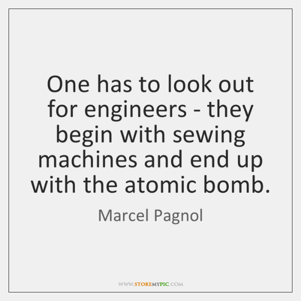 One has to look out for engineers - they begin with sewing ...