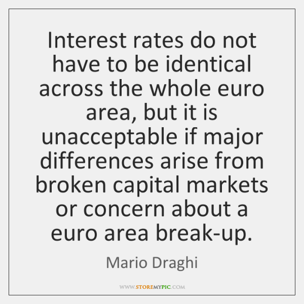 Interest rates do not have to be identical across the whole euro ...