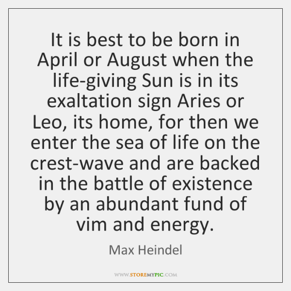 It is best to be born in April or August when the     - StoreMyPic