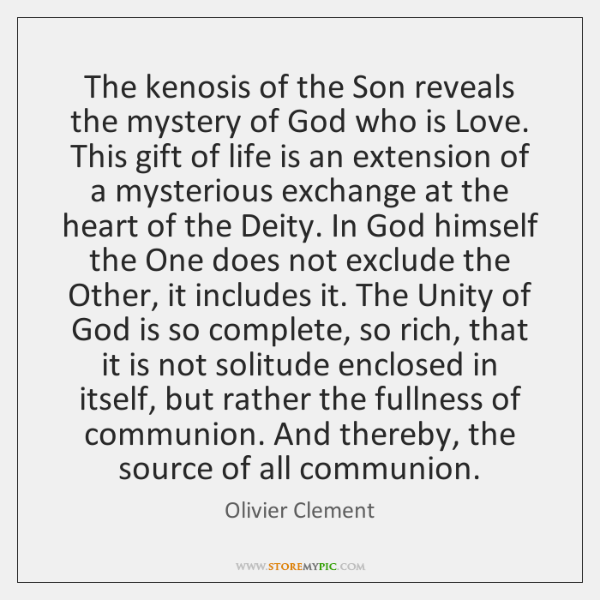 The kenosis of the Son reveals the mystery of God who is ...