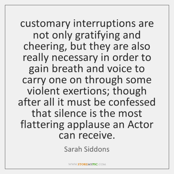 customary interruptions are not only gratifying and cheering, but they are also ...