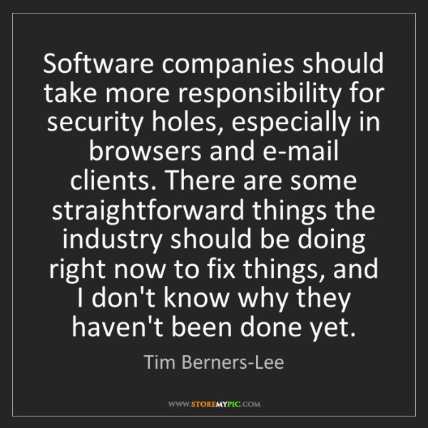 Tim Berners-Lee: Software companies should take more responsibility for...