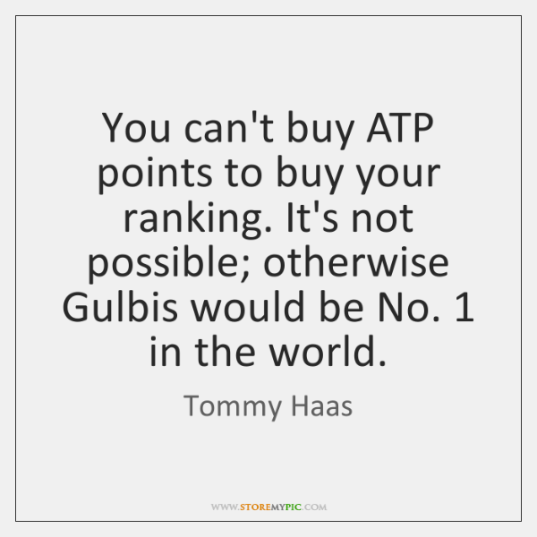 You can't buy ATP points to buy your ranking. It's not possible; ...