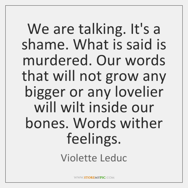 We are talking. It's a shame. What is said is murdered. Our ...