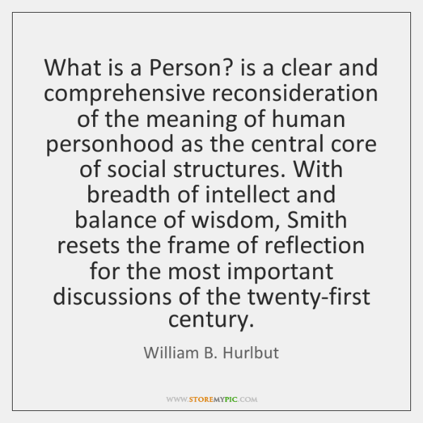 What is a Person? is a clear and comprehensive reconsideration of the ...