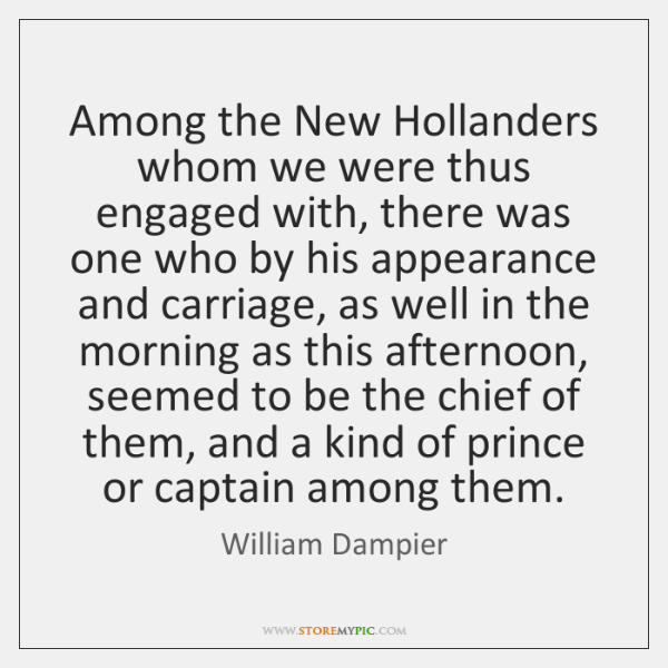 Among the New Hollanders whom we were thus engaged with, there was ...