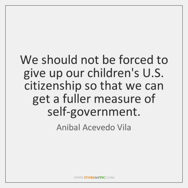 We should not be forced to give up our children's U.S. ...
