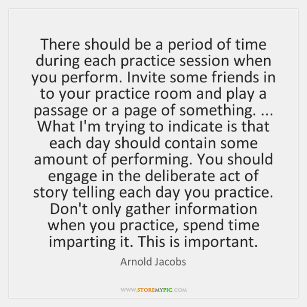 There should be a period of time during each practice session when ...