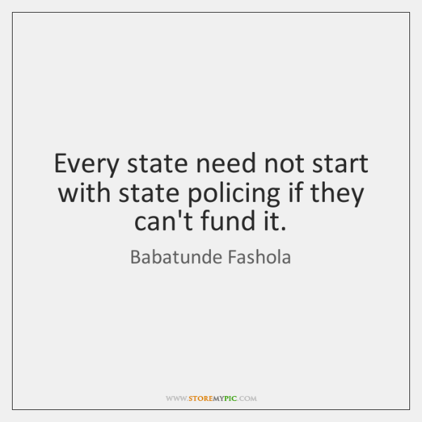 Every state need not start with state policing if they can't fund ...